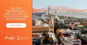 Millicom partners with Parallel Wireless to deliver 4G O-RAN in Latin America.